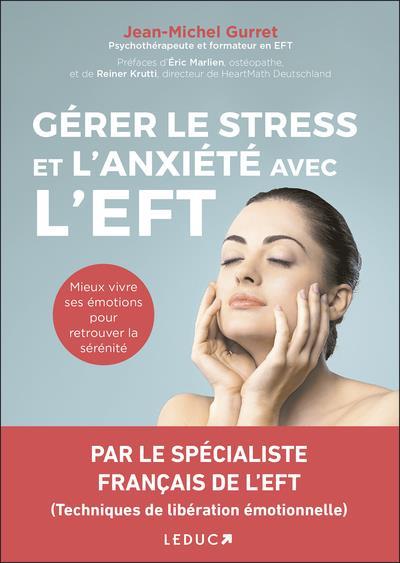 GERER LE STRESS ET L'ANXIETE AVEC L'EFT GURRET, JEAN-MICHEL QUOTIDIEN MALIN