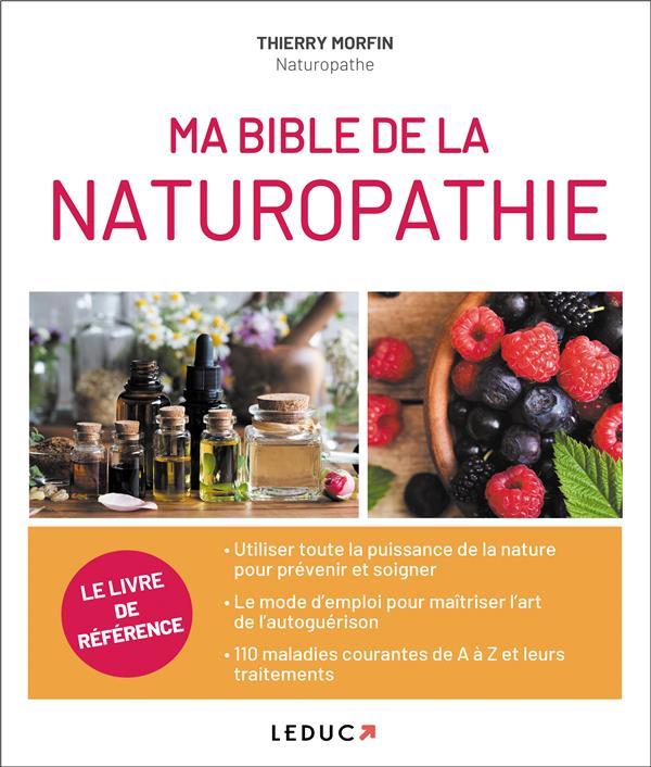 BIBLE DE LA NATUROPATHIE (MA) Morfin Thierry Leduc.s éditions