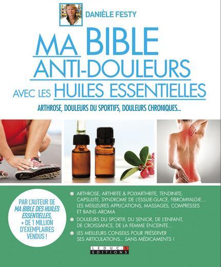 BIBLE ANTI-DOULEURS AVEC LES HUILES ESSENTIELLES (MA)  Leduc.s éditions