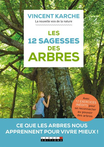LES 12 SAGESSES DES ARBRES Karche Vincent Leduc.s éditions