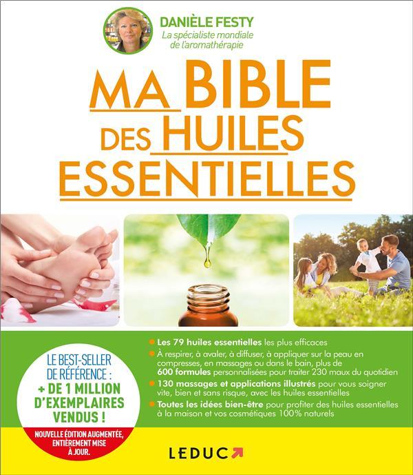 BIBLE DES HUILES ESSENTIELLES NOUVELLE EDITION ENRICHIE DU GUIDE DE REFERENCE  QUOTIDIEN MALIN