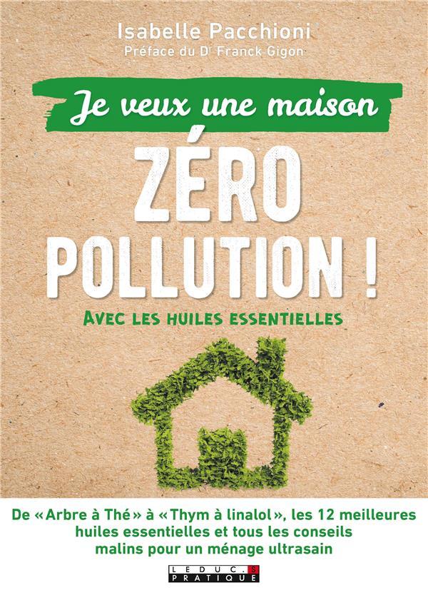 JE VEUX UNE MAISON ZERO POLLUTION !