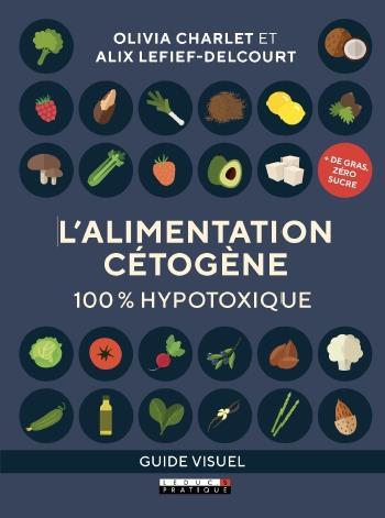 ALIMENTATION CETOGENE 100% HYPOTOXIQUE (L')  QUOTIDIEN MALIN