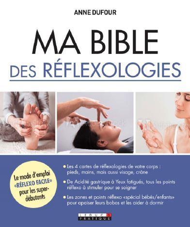 MA BIBLE DES REFLEXOLOGIES     LE MODE D'EMPLOI REFLEXO FACILE OUR LES SUPER DEBUTANTS
