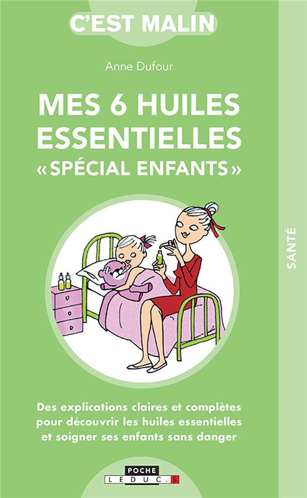 C'EST MALIN POCHE  -  MES 6 HUILES ESSENTIELLES SPECIAL ENFANTS DUFOUR ANNE QUOTIDIEN MALIN