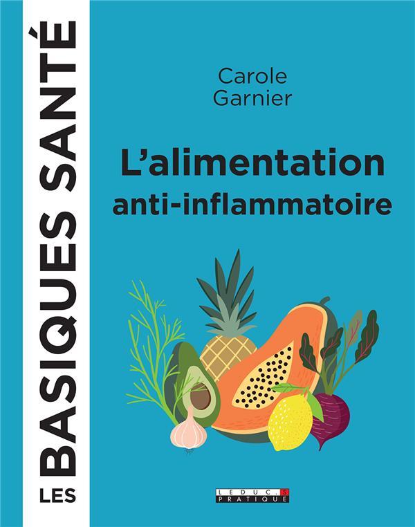 L-ALIMENTATION ANT-INFLAMMATOI GARNIER CAROLE QUOTIDIEN MALIN