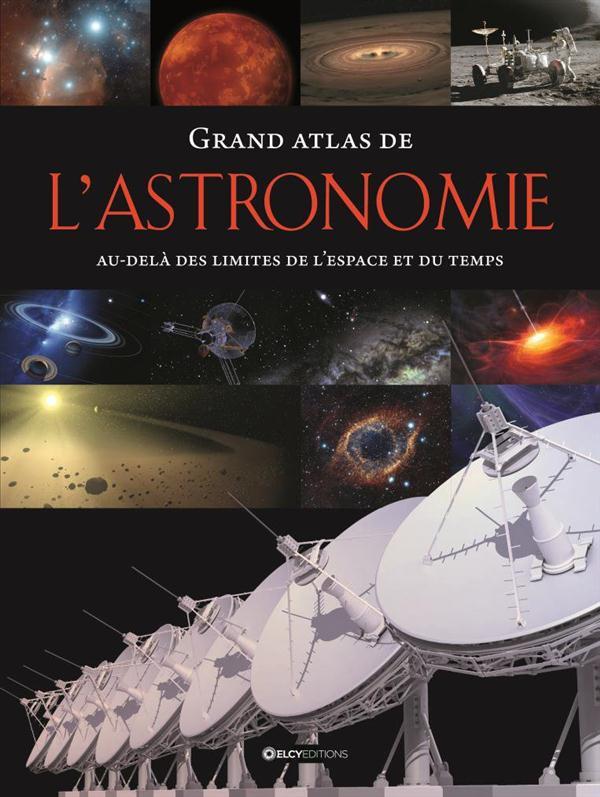 GRAND ATLAS DE L'ASTRONOMIE Mackowiak Bernhard Editions de l'Imprévu