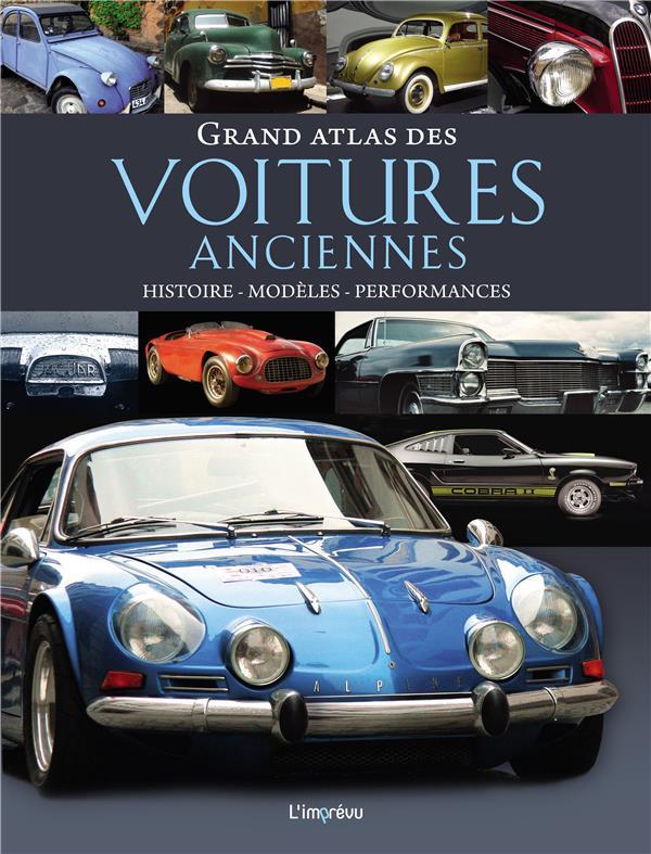 GRAND ATLAS DES VOITURES ANCIENNES  -  HISTOIRE, MODELES, PERFORMANCES DORFLINGER MICHAEL L IMPREVU