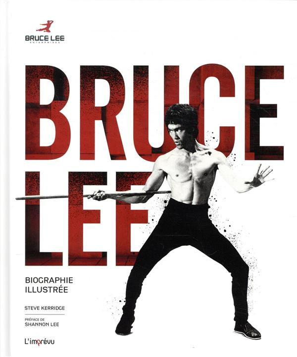 BRUCE LEE  -  BIOGRAPHIE ILLUSTREE KERRIDGE, STEVE L IMPREVU