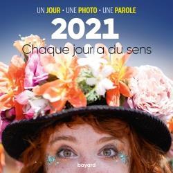 EPHEMERIDE  -  CHAQUE JOUR A DU SENS (EDITION 2021)