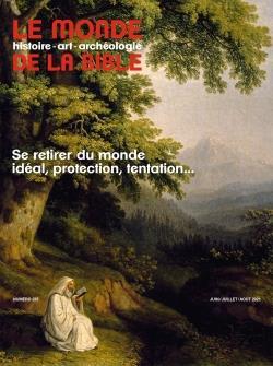 LE MONDE DE LA BIBLE N.237  -  SE RETIRER DU MONDE : IDEAL, PROTECTION, TENTATION...