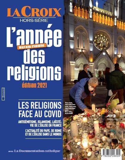 HORS SERIE LA CROIX  -  L'ANNEE DES RELIGIONS  -  LES RELIGIONS FACE AU COVID (EDITION 2021)
