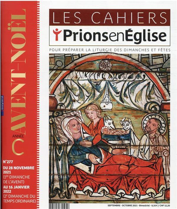 LES CAHIERS PRIONS EN EGLISE N.277  -  AVENT-NOEL
