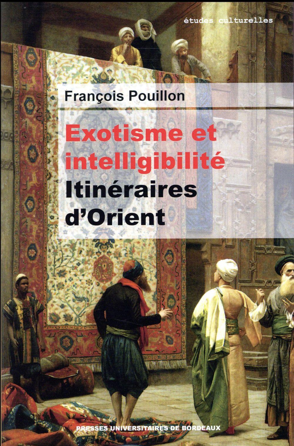 EXOTISME ET INTELLIGIBILITE - ITINERAIRES D'ORIENT