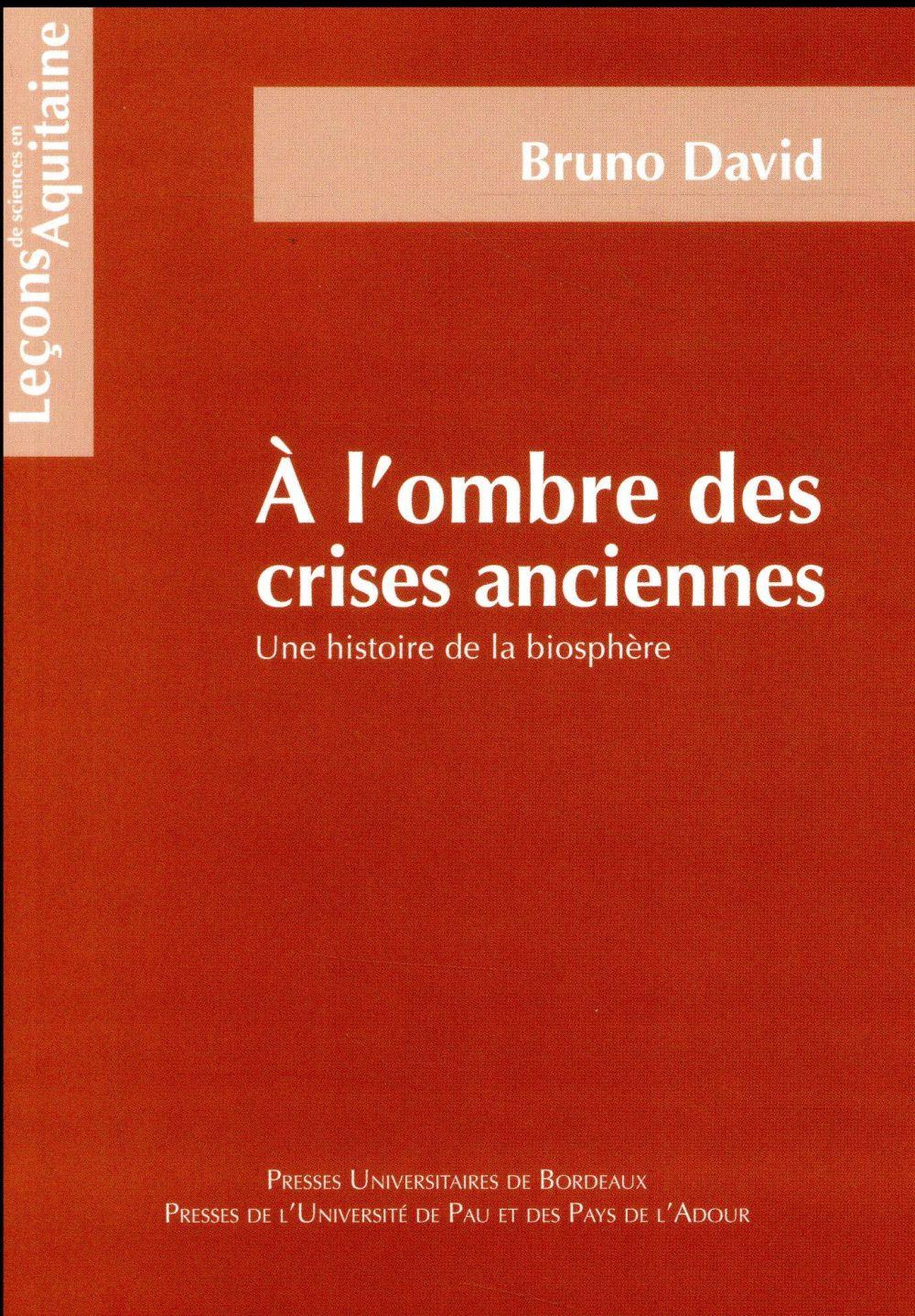 A L'OMBRE DES CRISES ANCIENNES - UNE HISTOIRE DE LA BIOSPHERE