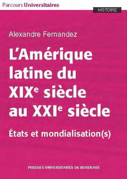 L'AMERIQUE LATINE DU XIXE SIECLE AU XXIE SIECLE  -  ETATS ET MONDIALISATION(S)