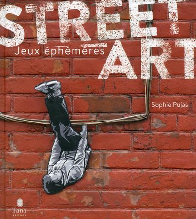 STREET ART - TOME 2 Pujas Sophie Tana