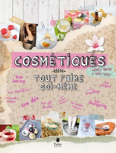 COSMETIQUES : TOUT FAIRE SOI-MEME  TANA