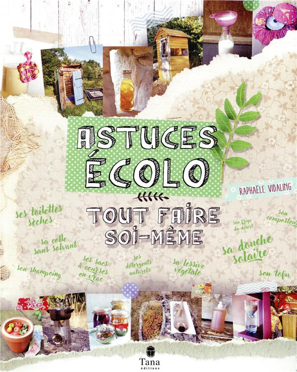 ASTUCES ECOLO : TOUT FAIRE SOI-MEME VIDALING RAPHAELE TANA
