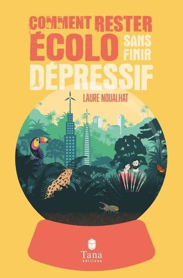 COMMENT RESTER ECOLO SANS FINIR DEPRESSIF BLANCHET, ERIC  TANA