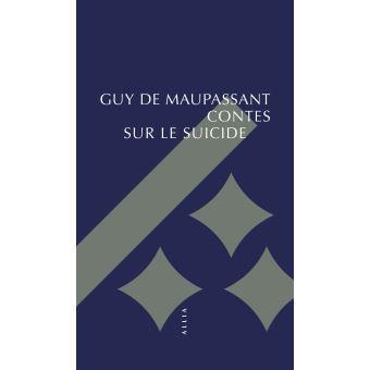 CONTES SUR LE SUICIDE MAUPASSANT (DE) GUY ALLIA
