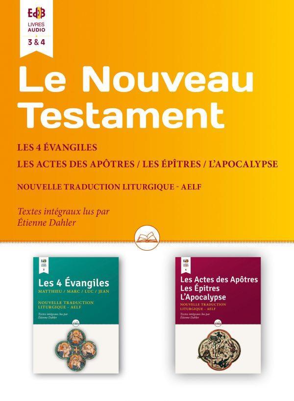 LE NOUVEAU TESTAMENT : LES 4 EVANGILES, LES ACTES DES APOTRES, LES EPITRES, L'APOCALYPSE
