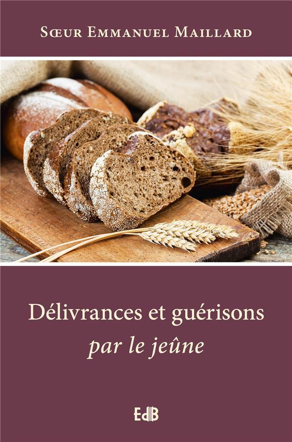 DELIVRANCES ET GUERISON PAR LE JEUNE (EDITION 2020)