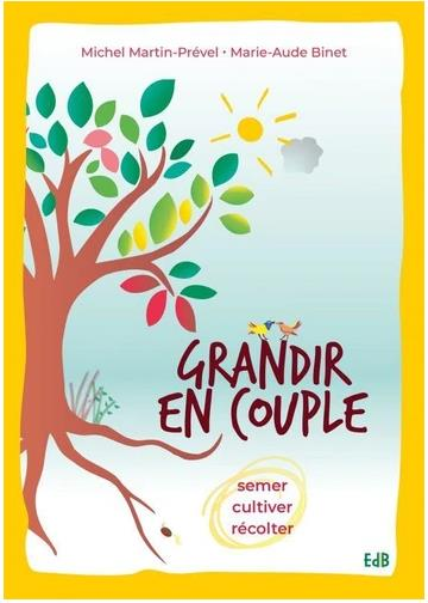 GRANDIR EN COUPLE - SEMER, CULTIVER, RECOLTER