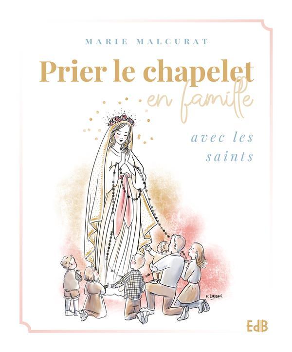 PRIER LE CHAPELET EN FAMILLE AVEC LES SAINTS