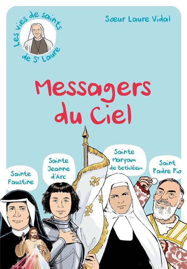 LES MESSAGERS DU CIEL : SAINTE FAUSTINE, SAINTE JEANNE D´ARC, SAINTE MARYAM DE BETHLEEM, SAINT PADRE PIO