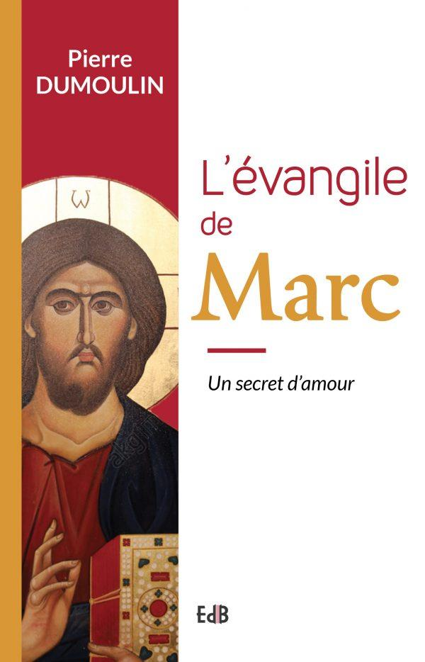 L'EVANGILE DE MARC - UN SECRET D'AMOUR