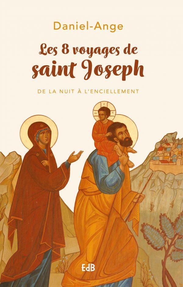 LES 8 VOYAGES DE SAINT JOSEPH - DE LA NUIT A L'ENCIELLEMENT