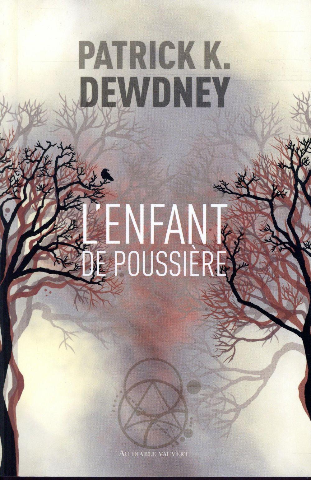 LE CYCLE DE SYFFE T.1  -  L'ENFANT DE POUSSIERE DEWDNEY, PATRICK K. DIABLE VAUVERT