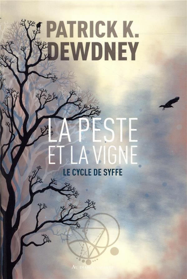 LE CYCLE DE SYFFE T.2  -  LA PESTE ET LA VIGNE DEWNDEY PATRICK K. DIABLE VAUVERT