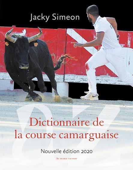 DICTIONNAIRE DE LA COURSE CAMARGUAISE (EDITION 2020) SIMEON, JACKY DIABLE VAUVERT