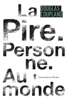 LA PIRE. PERSONNE. AU MONDE
