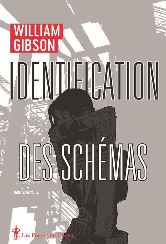 IDENTIFICATION DES SCHEMAS GIBSON, WILLIAM DIABLE VAUVERT