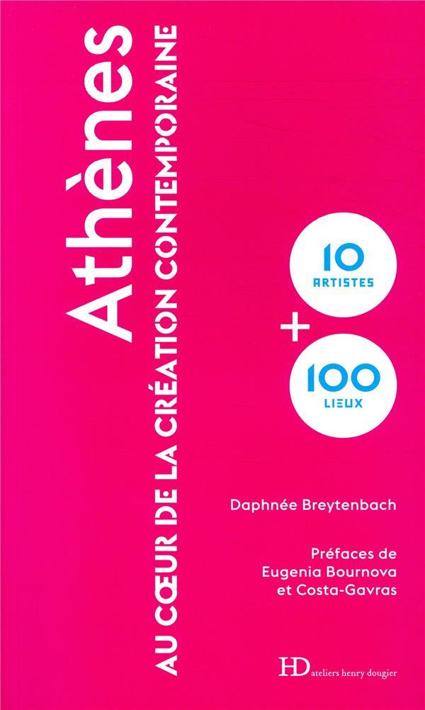 ATHENES  -  AU COEUR DE LA CREATION CONTEMPORAINE BREYTENBACH/BOURNOVA HENRY DOUGIER