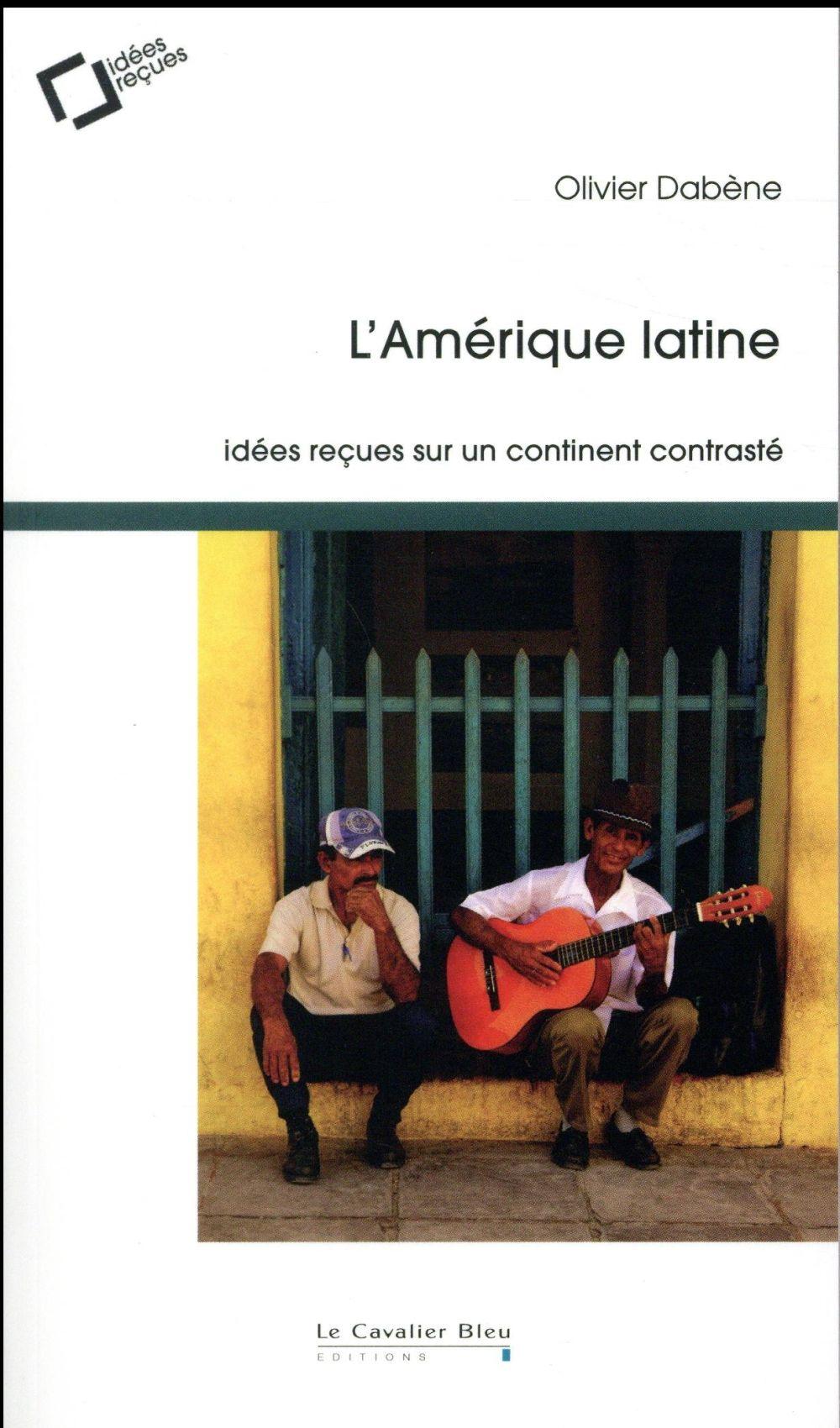 AMERIQUE LATINE -IDEES RECUES SUR UN CONTINENT CONTRASTE (L)