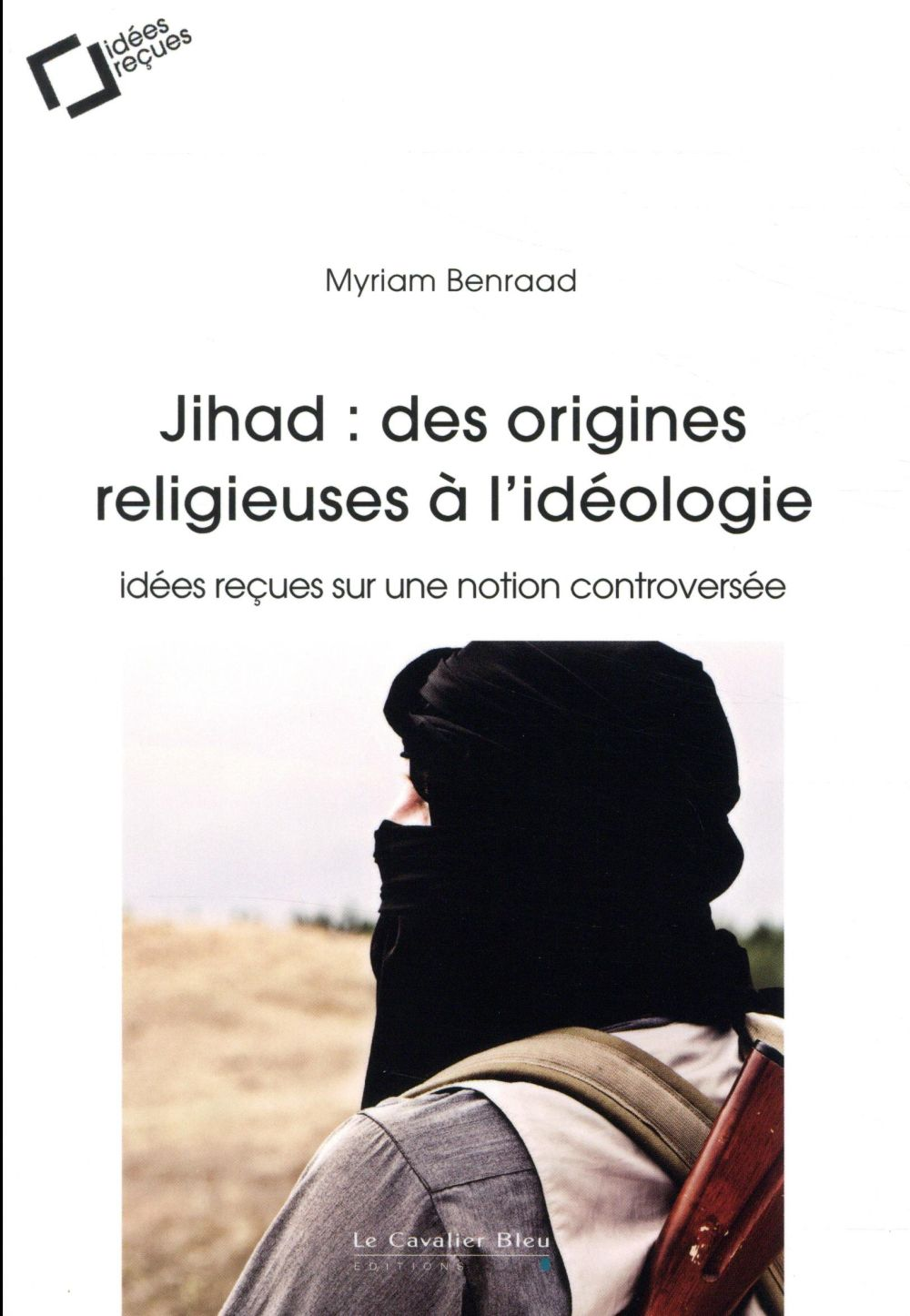 JIHAD : DES ORIGINES  RELIGIEUSES