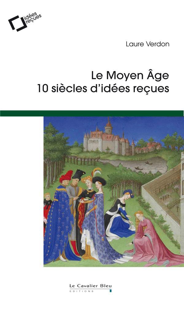 LE MOYEN AGE - 10 SIECLES D-ID VERDON LAURE CAVALIER BLEU