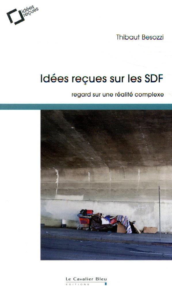 IDEES RECUES SUR LES SDF