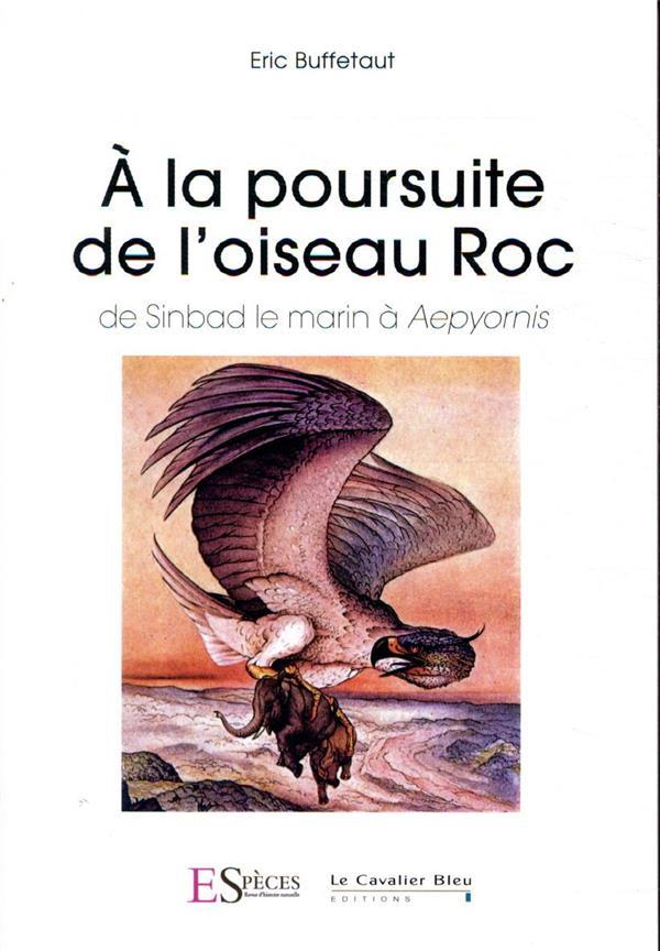 A LA POURSUITE DE L'OISEAU ROC  -  DE SINBAD LE MARIN A AEPYORNIS