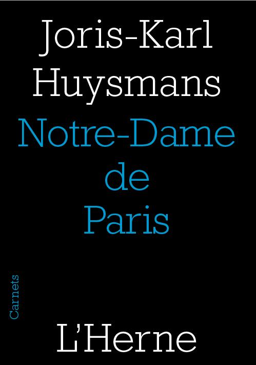 NOTRE-DAME DE PARIS JORIS-KARL HUYSMANS L-HERNE