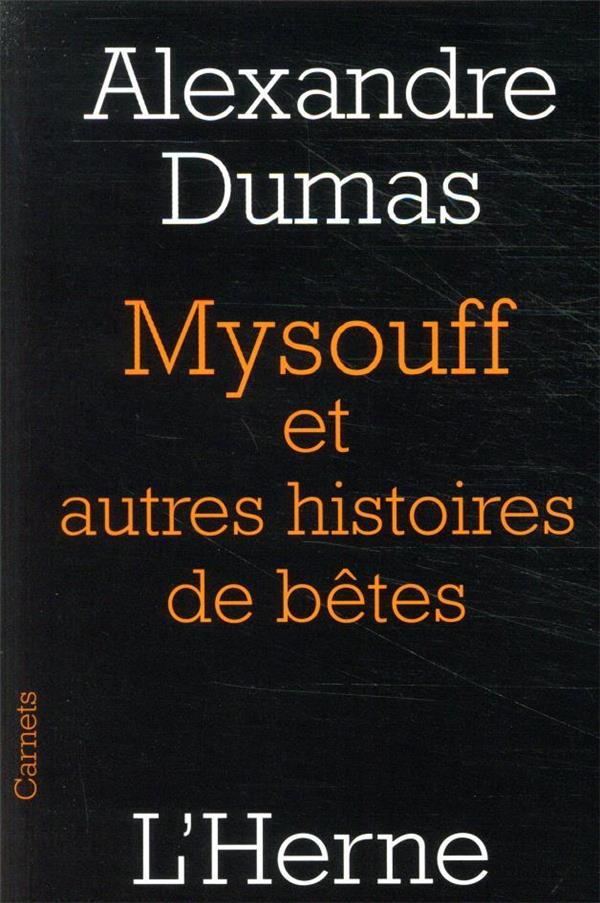 MYSOUFF, ET AUTRES HISTOIRES DE BETES DUMAS, ALEXANDRE  L'HERNE