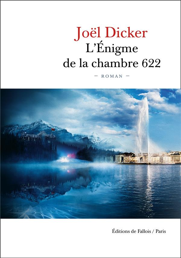 L'ENIGME DE LA CHAMBRE 622 DICKER JOEL B.DE FALLOIS