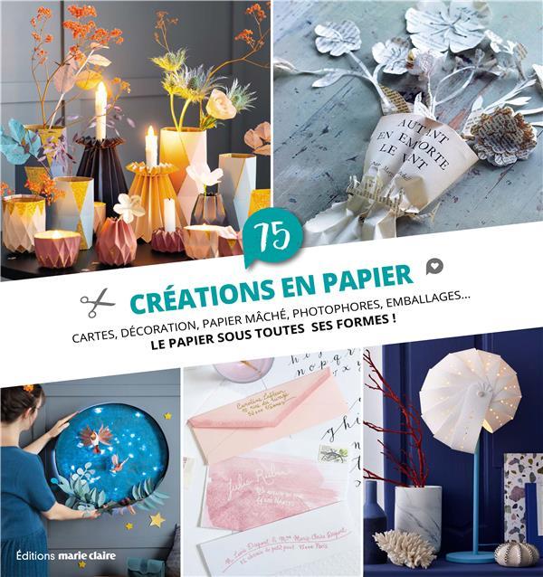 75 CREATIONS EN PAPIER COLLECTIF MARIE-CLAIRE