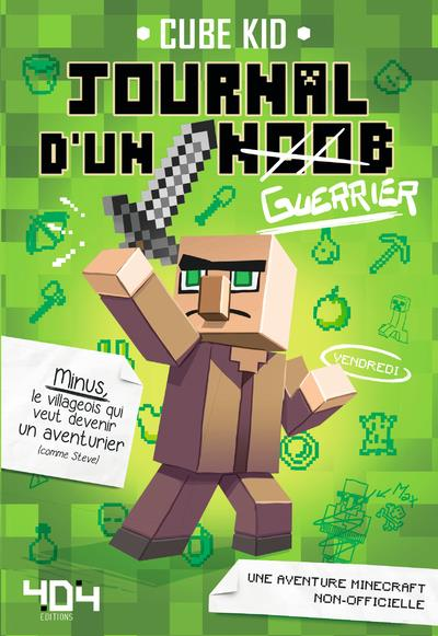 JOURNAL D'UN NOOB T.1  -  GUERRIER Cube Kid Editions 404