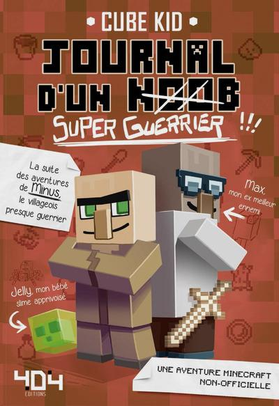 JOURNAL D'UN NOOB T.2  -  SUPER-GUERRIER Cube Kid Editions 404