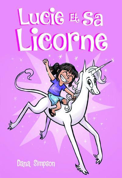 LUCIE ET SA LICORNE T.1  -  LUCIE ET SA LICORNE SIMPSON, DANA Editions 404